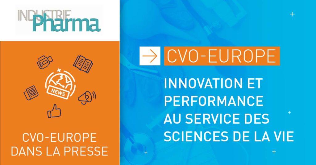 CVO-EUROPE PME Innovante pour le magazine Industrie Pharma